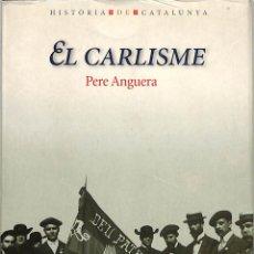Libros de segunda mano: EL CARLISME A CATALUNYA - PERE ANGUERA NOLLA - EDITORIAL EMPÚRIES - HISTORIA DE CATALUNYA. Lote 293758323