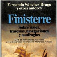 Libros de segunda mano: FINISTERRE SOBRE VIAJES, TRAVESÍAS, NAVEGACIONES Y NAUFRAGIOS - FERNANDO SÁNCHEZ. Lote 293758328