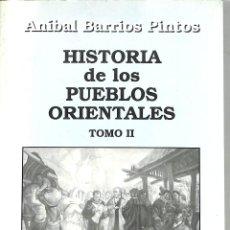 Libros de segunda mano: HISTORIA DE LOS PUEBLOS ORIENTALES TOMO 2 - ANÍBAL BARRIOS PINTOS - LIBROS DE LA ACADEMIA. Lote 293758338