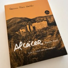 Libros de segunda mano: ALCÁCER: PUNTO FINAL. TODA LA VERDAD DIEZ AÑOS DESPUÉS - FRANCISCO PÉREZ ABELLÁN. Lote 293797673
