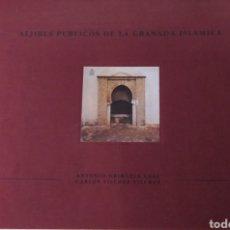 Livros em segunda mão: ALJIBES PUBLICOS DE LA GRANADA ISLÁMICA. ANTONIO ORIHUELA UZAL. CARLOS VILCHEZ VILCHEZ. Lote 293818273