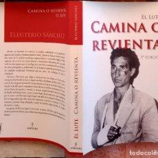 Libros de segunda mano: EL LUTE. CAMINA O REVIENTA - ELEUTERIO SÁNCHEZ. (LIBRO GRANDE 24 X 17 CM.) TAPAS DURAS 435 PÁGS. Lote 293842783
