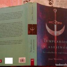 Libros de segunda mano: TEMPLARIOS Y ASESINOS - JAMES WASSERMAN. (LIBRO GRANDE 24 X 16 CM.) TAPAS DURAS 396 PÁGINAS. Lote 293843758