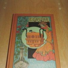 Libros de segunda mano: EL ANACRONOPETE. ENRIQUE GASPAR. FACSÍMIL MINOTAURO 2005. Lote 293864223