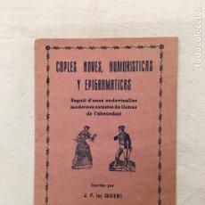 Libros de segunda mano: J. F. (A) QUERI. COPLES NOVES, HUMORÍSTICAS Y EPIGRAMATICAS. SEGUIT D'UNES ENDEVINALLES.., C.1950.. Lote 293898633