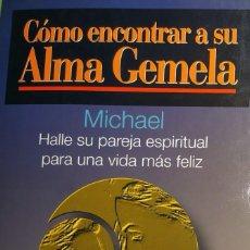 Libros de segunda mano: COMO ENCONTRAR A SU ALMA GEMELA MICHAEL HALLE SU PAREJA ESPIRITUAL PARA VIVIR UNA VIDA MAS FELIZ. Lote 293977993