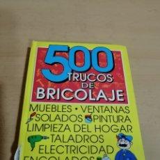 Libros de segunda mano: 500 TRUCOS DE BRICOLAGE. Lote 293978598