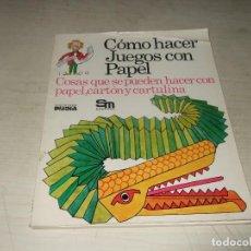 Libros de segunda mano: COMO HACER JUEGOS CON PAPEL - EDICIONES PLESA - SM - AÑOS 80. Lote 293980903