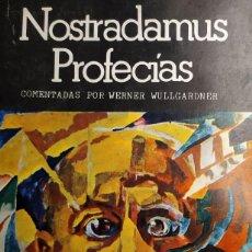 Libros de segunda mano: NOSTRADAMUS PROFECIAS COMENTADAS POR WERNER WULLGARDNER. Lote 293981333