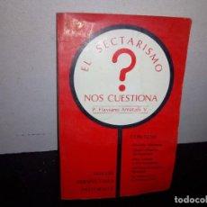 Libros de segunda mano: 39- EL SECTARISMO NOS CUESTA - P. FLAVIANO AMATULLI. Lote 293983648