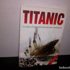 Libros de segunda mano: 39- TITANIC, LA TRÁGICA HISTORIA DEL DESVENTURADO TRASATLÁNTICO - RUPERT MATTHEWS. Lote 293983658