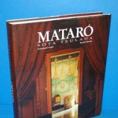 Libros de segunda mano: MATARÓ. SOTA TEULADAS.- CUYÀS, EMMANUEL (TEXT) - RAMON MANENT (FOTOS). Lote 294027068