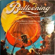 Libros de segunda mano: BALLONING. THE COMPLETE GUIDE TO RIDING THE WINDS. Lote 294139763