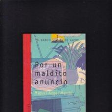 Libros de segunda mano: EL BARCO DE VAPOR - POR UN MALDITO ANUNCIO - SM EDITORIAL 1996 / 9ª EDICION - A PARTIR DE 12 AÑOS. Lote 294152043
