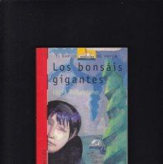 Libros de segunda mano: EL BARCO DE VAPOR - LOS BONSÁIS GIGANTES - SM EDITORIAL 1997 / 6ª EDICION - A PARTIR DE 12 AÑOS. Lote 294152933