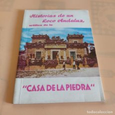 Libros de segunda mano: HISTORIAS DE UN LOCO ANDALUZ ARTIFICE DE LA CASA DE LA PIEDRA. PORCUNA JAEN. 1973. 60 PAGS.. Lote 294171298