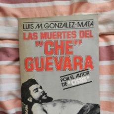 Libros de segunda mano: LIBRO 2731 - LA MUERTE DEL CHE GUEVARA - LUIS M GONZALEZ MATA. Lote 294373973