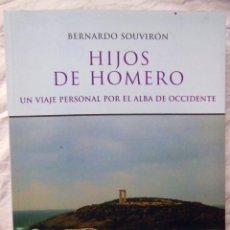 Libros de segunda mano: HIJOS DE HOMERO. UN VIAJE PERSONAL POR EL ALBA DE OCCIDENTE. 2006 BERNARDO SOUVIRON. Lote 294374038