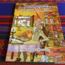 Libros de segunda mano: LAS AVENTURAS DE DON QUIJOTE DE LA MANCHA, EN UN LUGAR DE LA MANCHA.... LIBRO-HOBBY 2004. RÚSTICA.. Lote 294378098