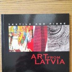 Libros de segunda mano: TEXTILES. ART OF LATVIA, ARTE TEXTIL DE LETONIA, AYTO. DE SEVILLA, 2004. CATALOGO DE EXPOSICIÓN.RARO. Lote 294434043