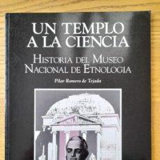 Libros de segunda mano: ETNOLOGÍA. UN TEMPLO A LA CIENCIA, HISTORIA DEL MUSEO NACIONAL DE ETNOLOGÍA, 1992 RARO.. Lote 294441078