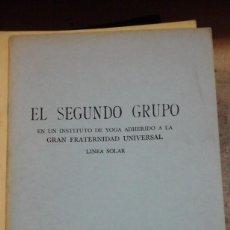 Libros de segunda mano: EL SEGUNDO GRUPO EN UN INSTITUTO ADHERIDO A LA GRAN FRATERNIDAD UNIVERSAL. LINEA SOLAR (MÉXICO, HACI. Lote 294442038