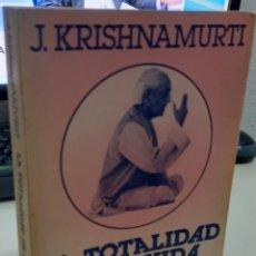 Libros de segunda mano: LA TOTALIDAD DE LA VIDA - KRISHNAMURTI, J.. Lote 294459558