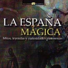Libros de segunda mano: LA ESPAÑA MAGICA. CARMONA, JOSE IGNACIO. ES-280. Lote 294478318