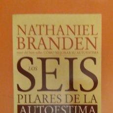 Libros de segunda mano: LOS SEIS PILARES DE LA AUTOESTIMA | NATHANIEL BRANDEN. Lote 294488613