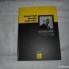 Libros de segunda mano: MANUEL VIGIL MONTOTO(1870-1961).SECRETARIO GENERAL DEL SINDICATO OBRERO METALURGICO DE ASTURIAS.2012. Lote 294489178