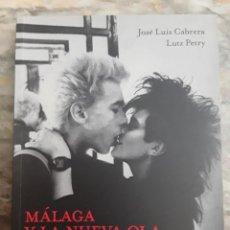 Libri di seconda mano: MÁLAGA Y LA NUEVA OLA. MÚSICA Y VIDA NOCTURNA 1979-1985. JOSÉ LUÍS CABRERA. LUTZ PETRY.. Lote 294837153
