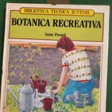 Libros de segunda mano: BOTÁNICA RECREATIVA - ANNA PAVORD - MARCOMBO BOIXAREU EDITORES. Lote 294956353