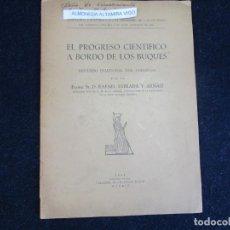 Libros de segunda mano: NAÚTICA - EL PROGRESO CIENTIFICO A BORDO DE LOS BUQUES - D. RAFAEL ESTRADA - MADRID 1951 DEDICADO +. Lote 294963193