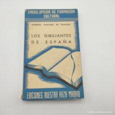 Libros de segunda mano: LOS DIBUJANTES DE ESPAÑA.MARIANO SANCHEZ DE PALACIOS.SIN FECHAR. INTONSO. ED. NUESTRA RAZA.194 PAGS.. Lote 294970198