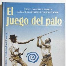 Libros de segunda mano: ÁNGEL GONZÁLEZ TORRES, ALEJANDRO RODRÍGUEZ BUENAFUENTE. EL JUEGO DEL PALO. 2004. CANARIAS.. Lote 294982673