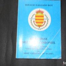 Libros de segunda mano: MEMORIAL DEL VIEJO CORONEL, IGNACIO SALGADO ROY. Lote 294991713
