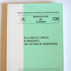 Libros de segunda mano: DE LA MILICIA CONCEJIL AL RESERVISTA. UNA HISTORIA DE GENEROSIDAD -EDICION DEL MINISTERIO DE DEFENSA. Lote 294992113
