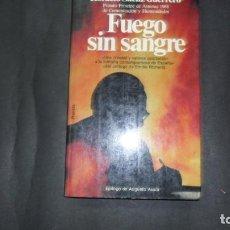 Libros de segunda mano: FUEGO SIN SANGRE, HORACIO SÁENZ GUERRERO, ED. PLANETA. Lote 294992163