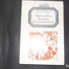 Libros de segunda mano: HISTORIA DE LA LITERATURA HISPANOAMERICANA, JEAN FRANCO, ED. ARIEL. Lote 294993018