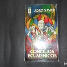 Libros de segunda mano: LOS CONCILIOS ECUMÉNICOS, ADRO XAVIER, ED. PLAZA Y JANÉS. Lote 294998078