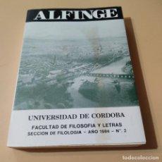 Libros de segunda mano: ALFINGE.UNIVERSIDAD DE CORDOBA.SECCION DE FILOLOGIA.1984.Nº2.FACULTAD DE FILOSOFIA Y LETRAS. 393 PAG. Lote 295380558