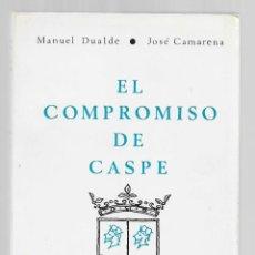 Libros de segunda mano: EL COMPROMISO DE CASPE MANUEL DUALDE JOSE CAMARENA ED. FERNANDO CATOLICO ZARAGOZA 1976 AYUNT. CASPE. Lote 295385953