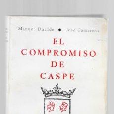Libros de segunda mano: EL COMPROMISO DE CASPE MANUEL DUALDE JOSE CAMARENA ED. FERNANDO CATOLICO ZARAGOZA 1971 AYUNT. CASPE. Lote 295385963