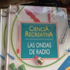 Libros de segunda mano: CIENCIA RECREATIVA.- LAS ONDAS DE RADIO. Lote 295402798