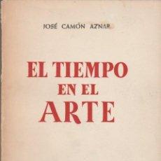Libros de segunda mano: EL TIEMPO EN EL ARTE. JOSÉ CAMÓN AZNAR.MADRID 1958. 1ª EDICIÓN.. Lote 295425278