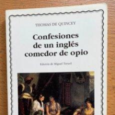 Libros de segunda mano: CONFESIONES DE UN INGLES COMEDOR DE OPIO, THOMAS DE QUINCEY, CATEDRA. Lote 295433403