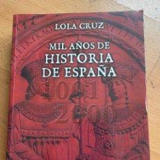 Libros de segunda mano: MIL AÑOS DE HISTORIA DE ESPAÑA, LOLA CRUZ. Lote 295440253