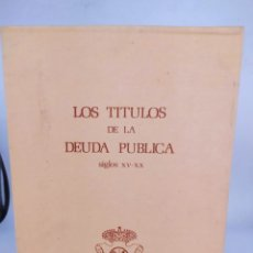 Libros de segunda mano: LOS TÍTULOS DE LA DEUDA PÚBLICA SIGLOS XV-XX. Lote 295449148