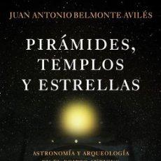 Libros de segunda mano: PIRÁMIDES, TEMPLOS Y ESTRELLAS. - BELMONTE AVILÉS, JUAN ANTONIO.. Lote 295461683