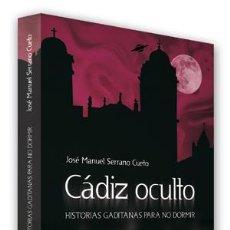 Libros de segunda mano: CÁDIZ OCULTO. - SERRANO CUETO, JOSÉ MANUEL.. Lote 295462328
